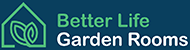 Better Life Garden Rooms